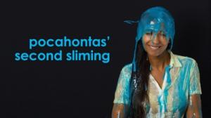 Pocahontas' second sliming